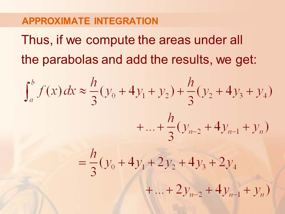 APPROXIMATE INTEGRATION Thus, if we compute the areas under all the parabolas and add the results, we get: