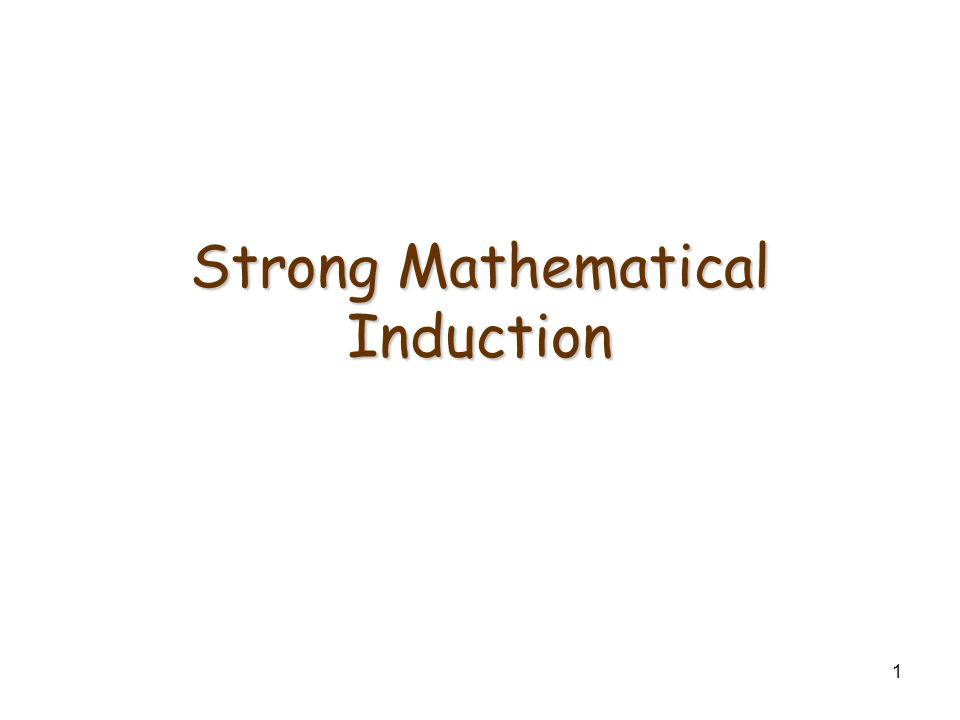 1 Strong Mathematical Induction