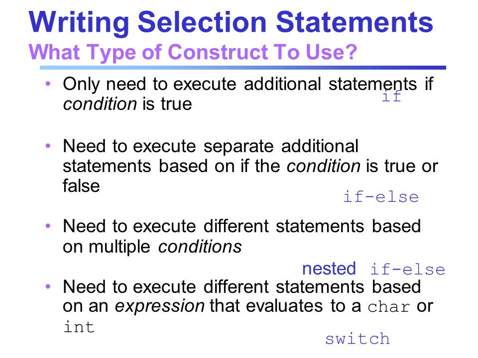 Writing Selection Statements What Type of Construct To Use.