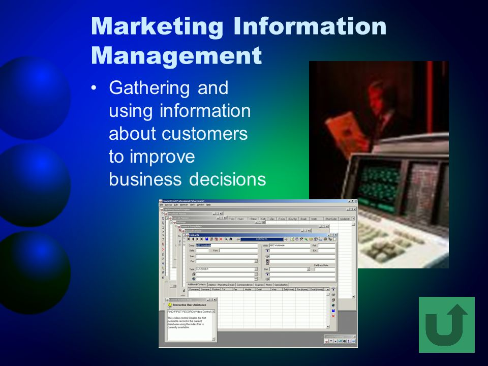 Marketing Information Management Gathering and using information about customers to improve business decisions