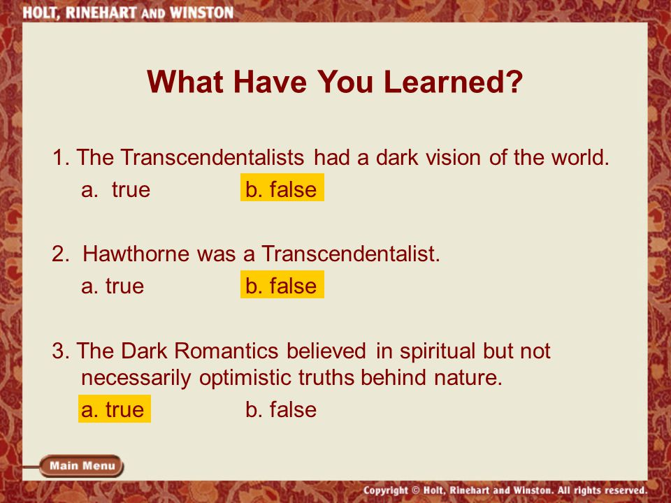 What Have You Learned. 1. The Transcendentalists had a dark vision of the world.