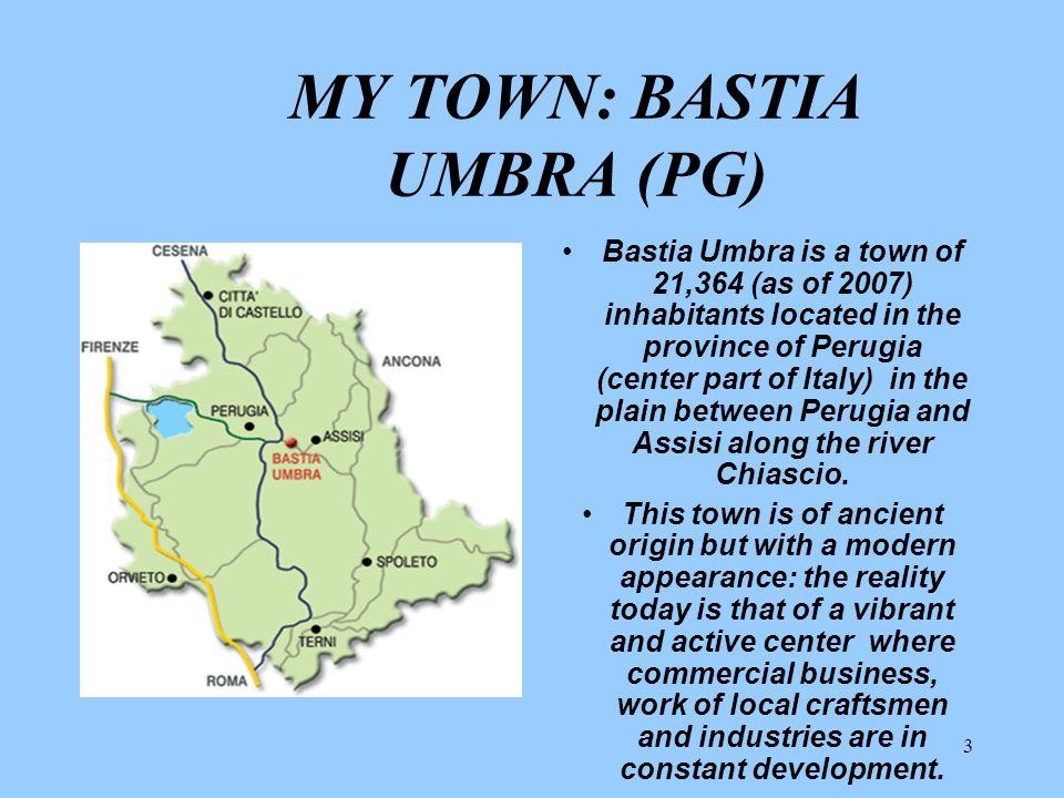 1 WELCOME TO MY WORLD Bastia Umbra Umbria is one of the Italian