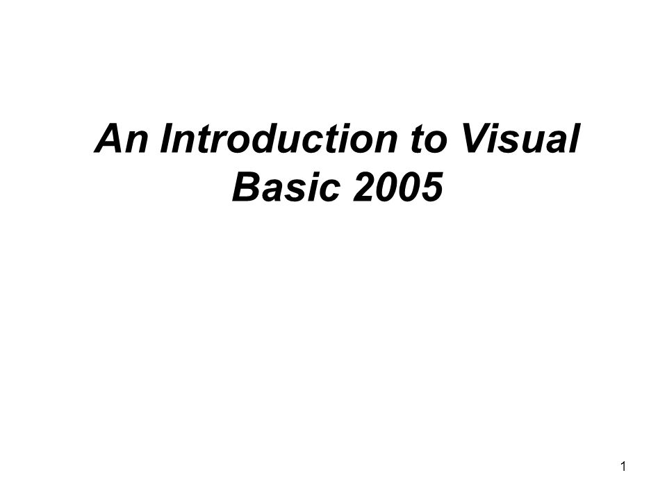 1 An Introduction to Visual Basic 2005