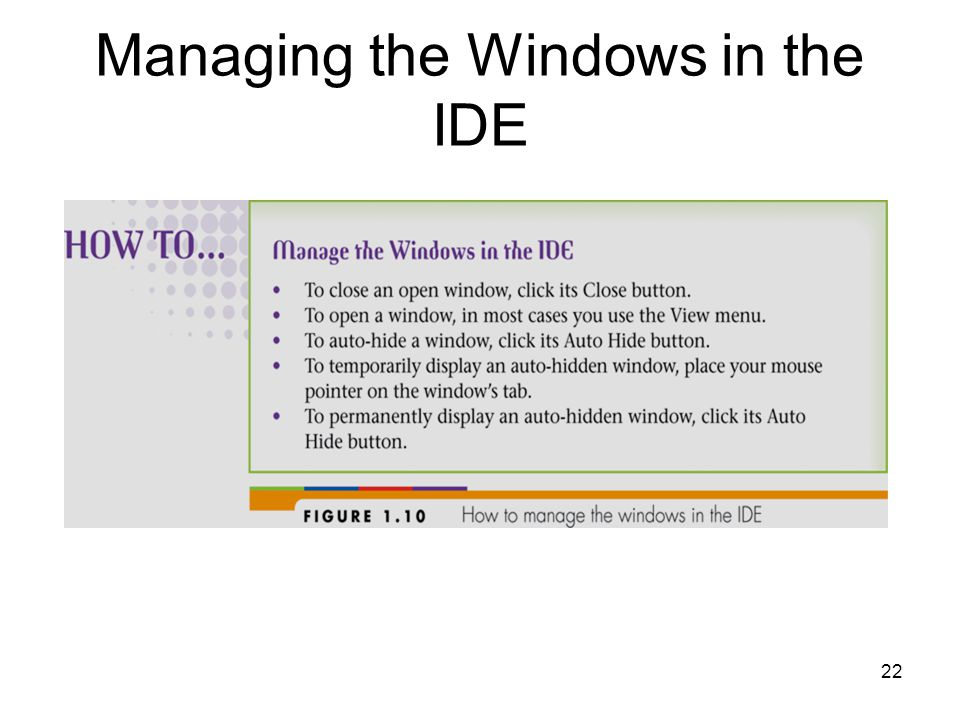 22 Managing the Windows in the IDE
