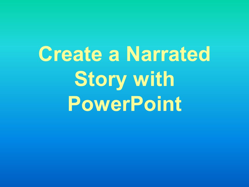 Create a Narrated Story with PowerPoint
