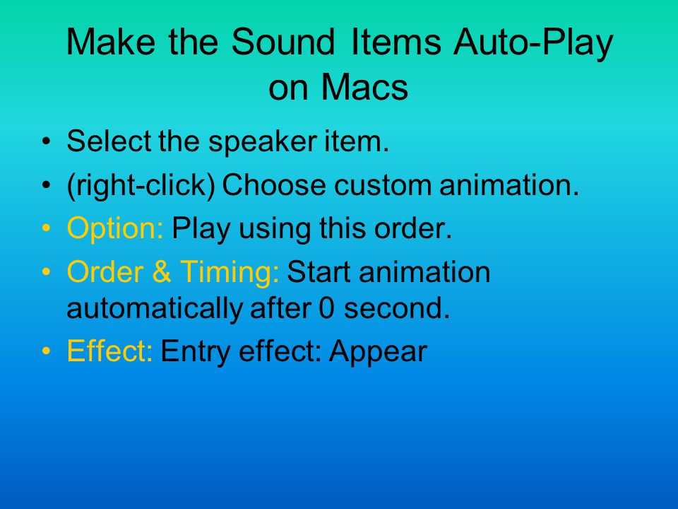 Make the Sound Items Auto-Play on Macs Select the speaker item.