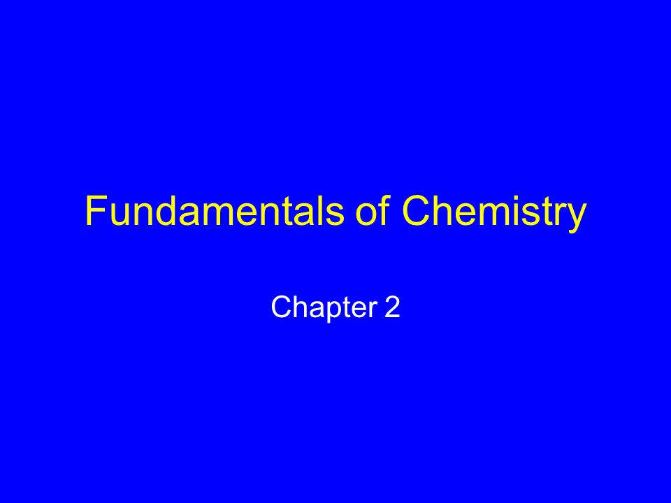 Fundamentals of Chemistry Chapter 2