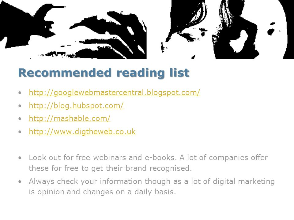 Recommended reading list Look out for free webinars and e-books.