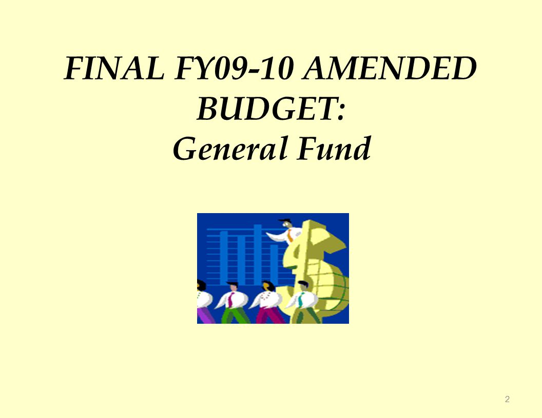 FINAL FY09-10 AMENDED BUDGET: General Fund 2