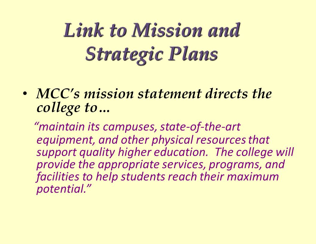 MCC's mission statement directs the college to… maintain its campuses, state-of-the-art equipment, and other physical resources that support quality higher education.
