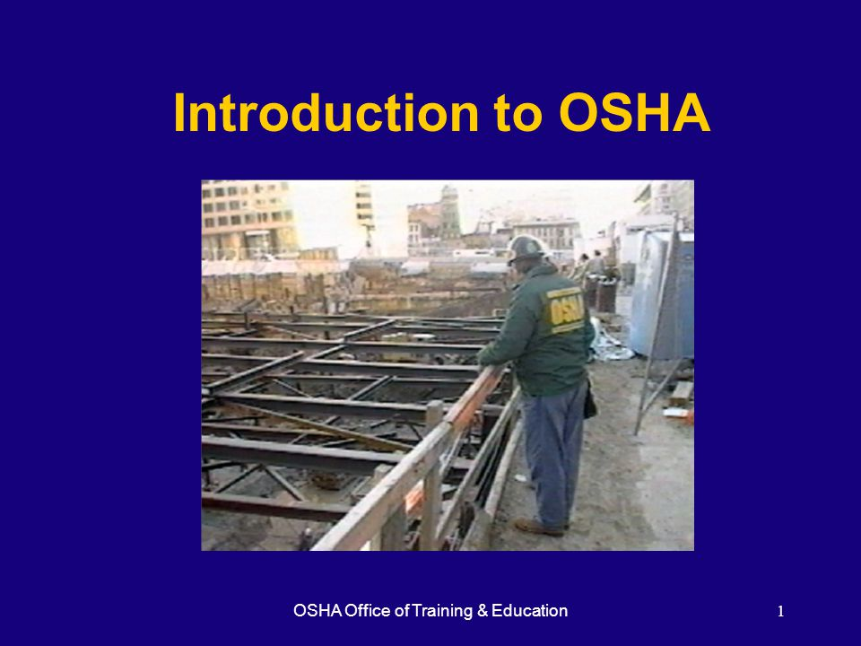 OSHA Office of Training & Education1 Introduction to OSHA
