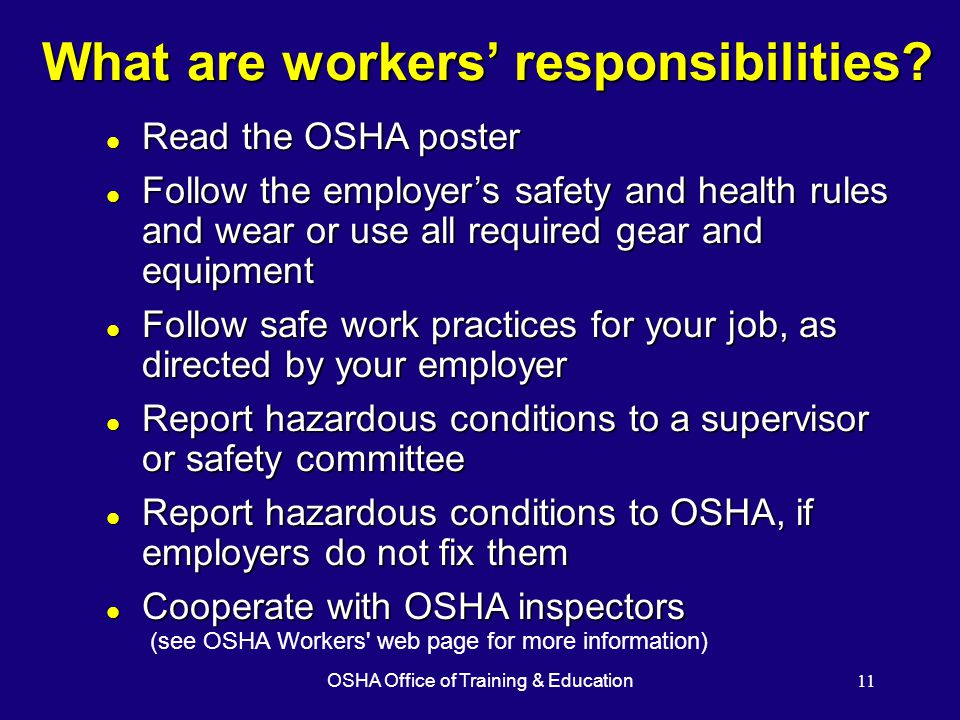 OSHA Office of Training & Education11 What are workers' responsibilities.