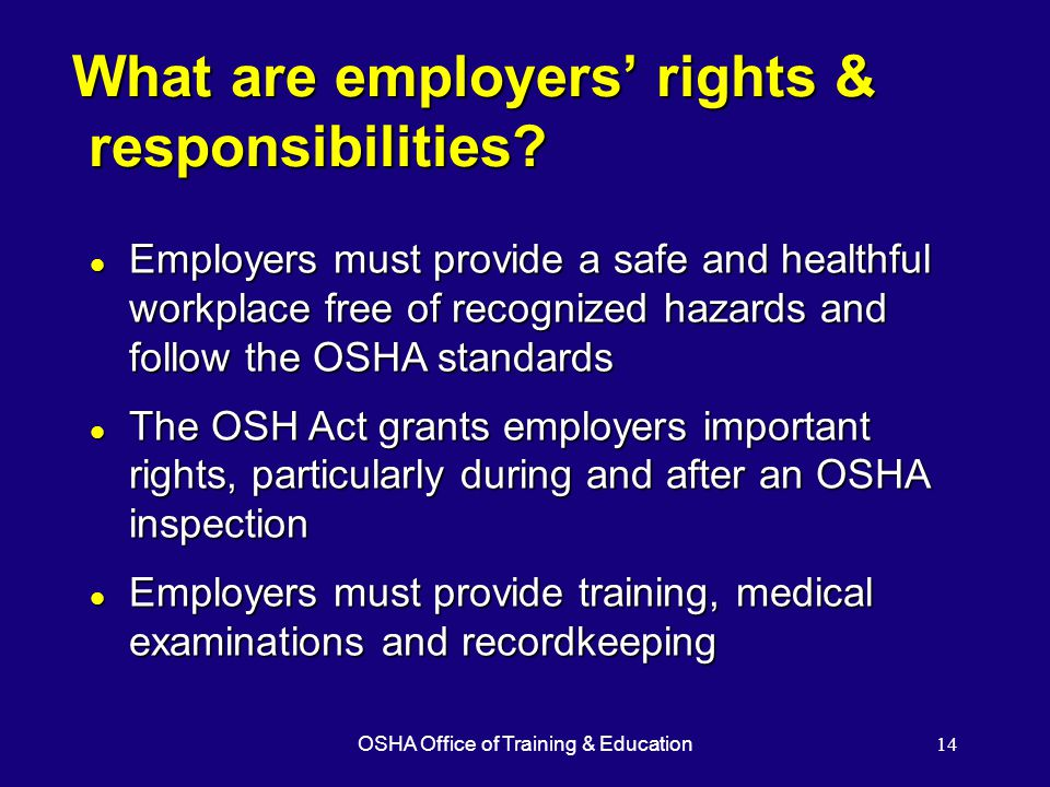 OSHA Office of Training & Education14 What are employers' rights & responsibilities.