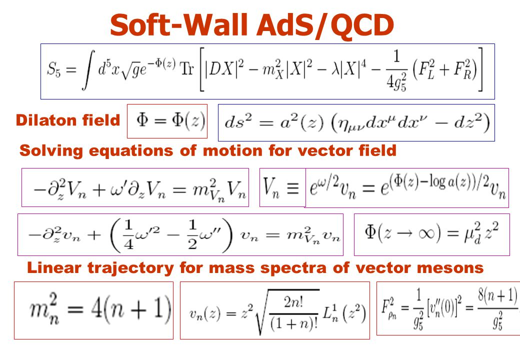 Soft-Wall AdS/QCD Solving equations of motion for vector field Linear trajectory for mass spectra of vector mesons Dilaton field