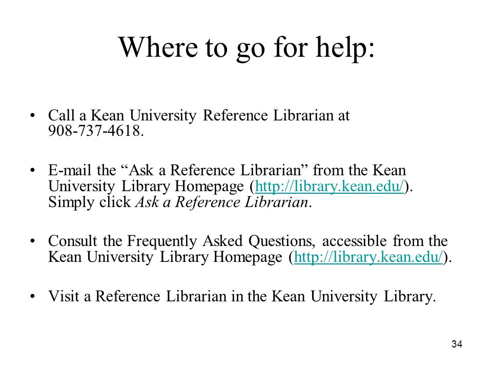 34 Where to go for help: Call a Kean University Reference Librarian at