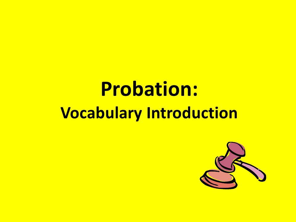 Probation: Vocabulary Introduction