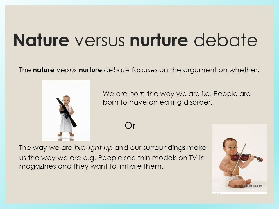 essay on homosexuality nature vs nurture debate What to consider when choosing your nature vs nurture articles look for clues of credibility the nature vs nurture debate is one that has been going strong for.