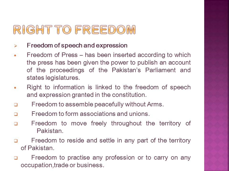  Freedom of speech and expression Freedom of Press – has been inserted according to which the press has been given the power to publish an account of the proceedings of the Pakistan's Parliament and states legislatures.