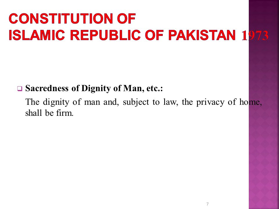  Sacredness of Dignity of Man, etc.: The dignity of man and, subject to law, the privacy of home, shall be firm.