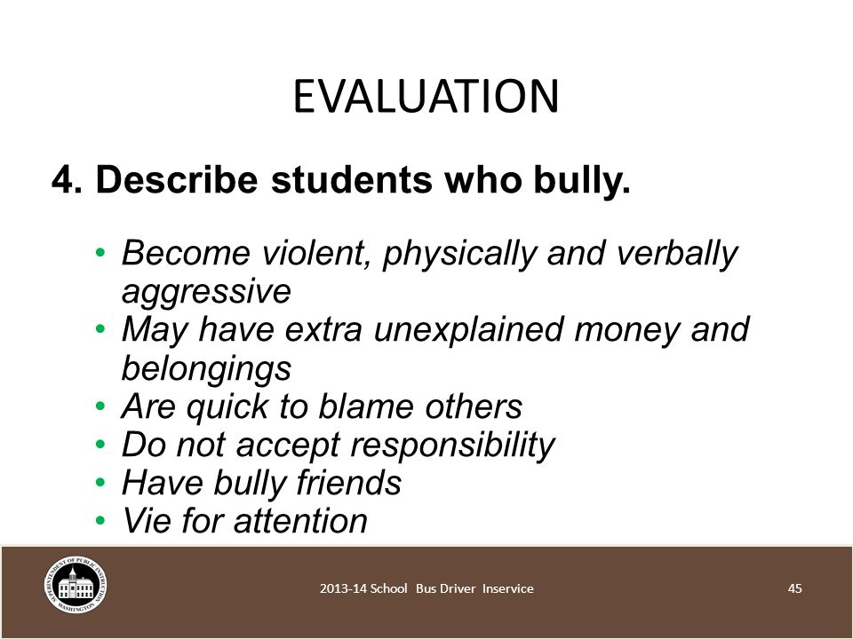 EVALUATION 4. Describe students who bully.