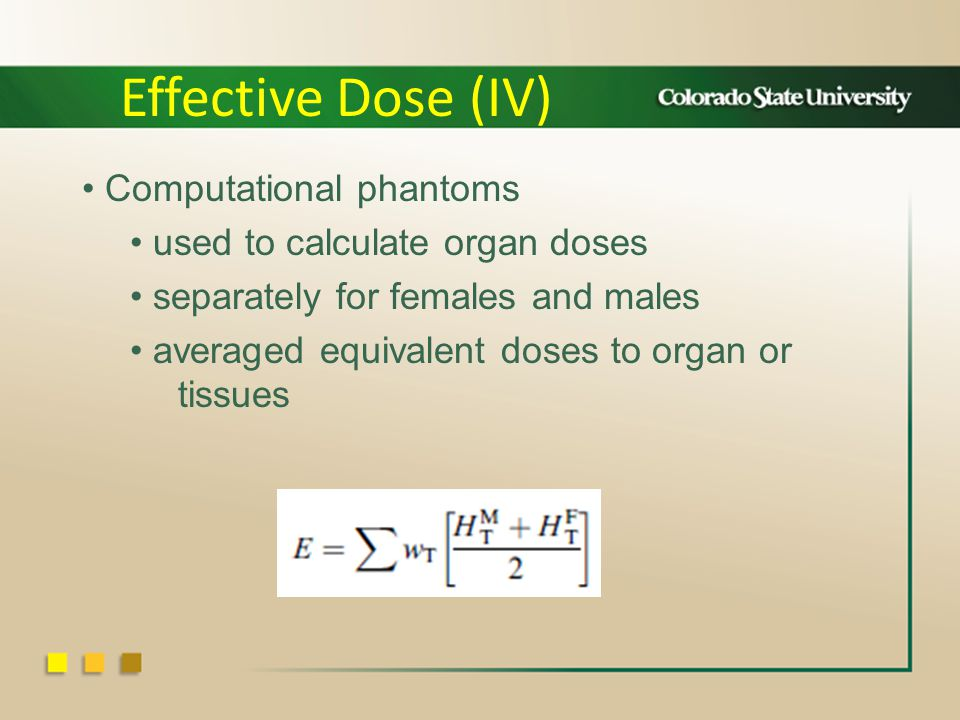 Computational phantoms used to calculate organ doses separately for females and males averaged equivalent doses to organ or tissues Effective Dose (IV)