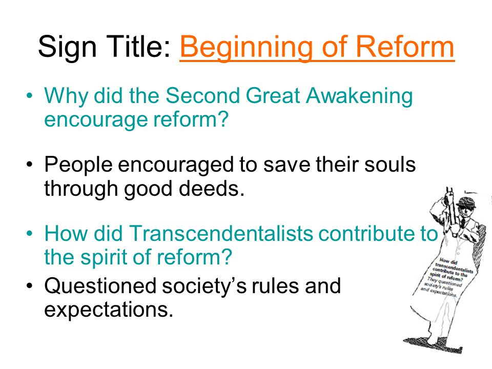 Sign Title: Beginning of Reform Why did the Second Great Awakening encourage reform.