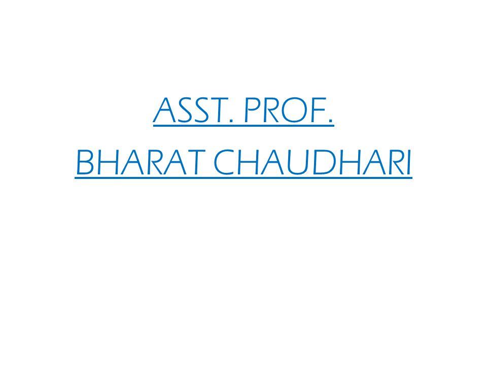ASST. PROF. BHARAT CHAUDHARI