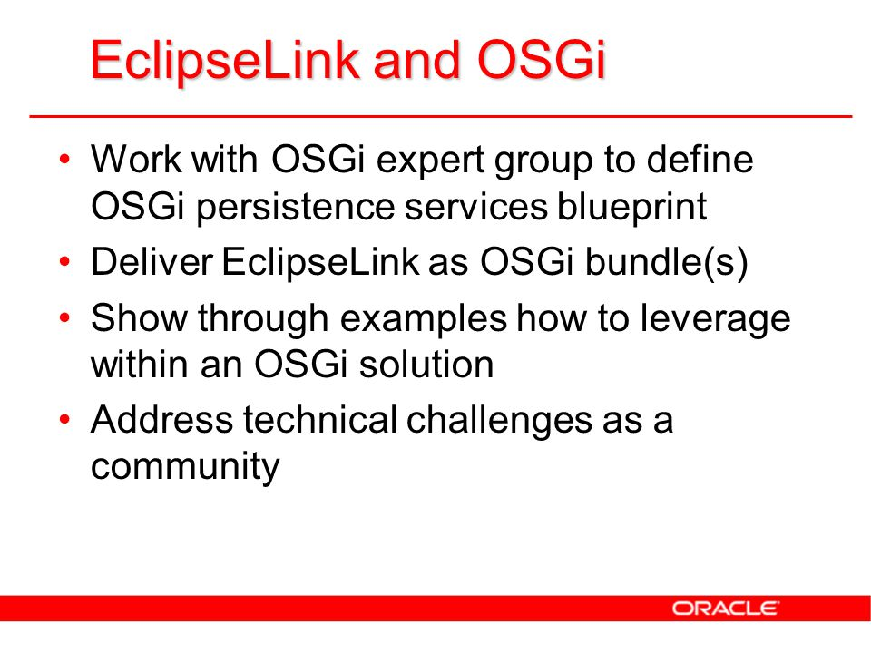Eclipse persistence services the full monty mike keith ppt download 30 eclipselink and osgi work with osgi expert group to define osgi persistence services blueprint malvernweather Choice Image