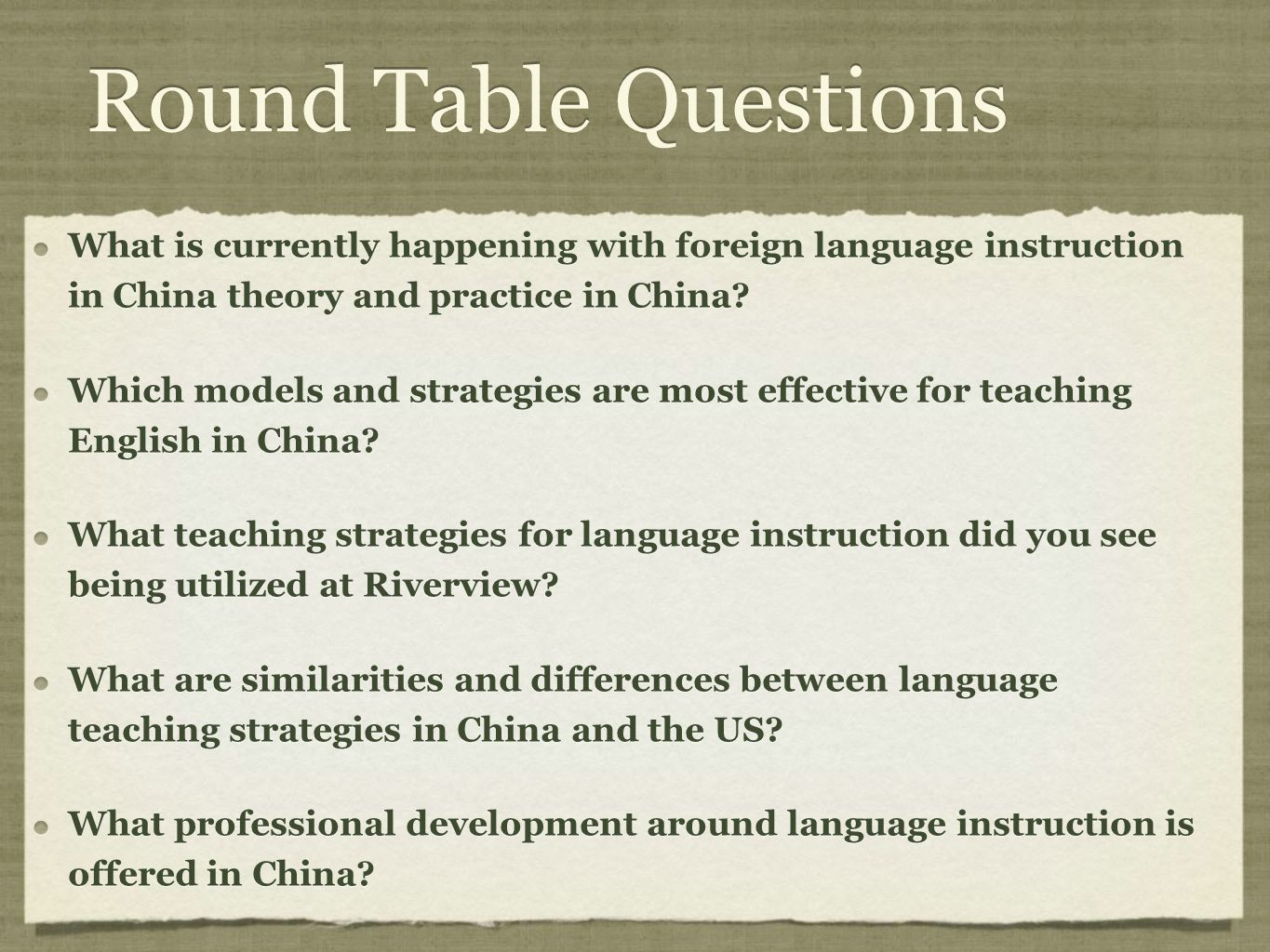 Round Table Questions What is currently happening with foreign language instruction in China theory and practice in China.
