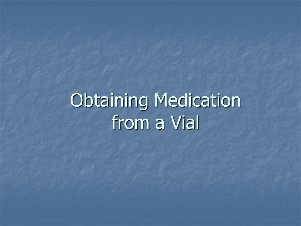 Obtaining Medication from a Vial