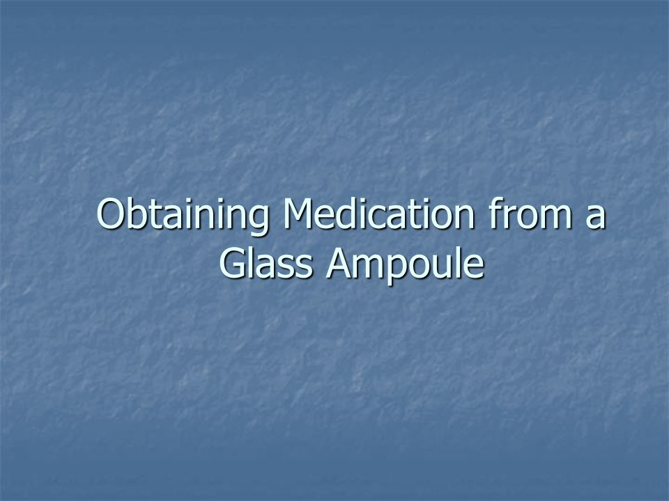 Obtaining Medication from a Glass Ampoule