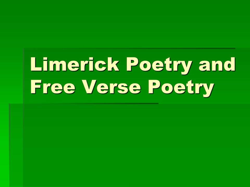Limerick Poetry and Free Verse Poetry