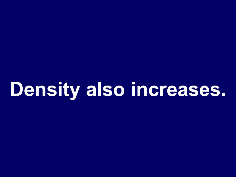 What happens to density as you increase the amount of mass