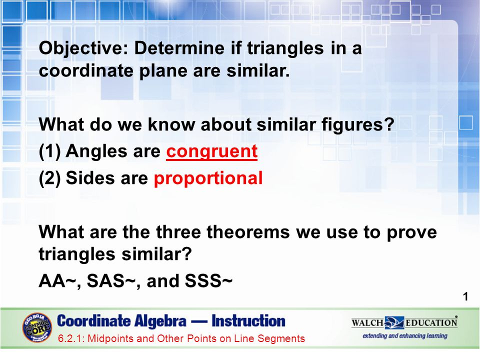 Objective: Determine if triangles in a coordinate plane are similar.