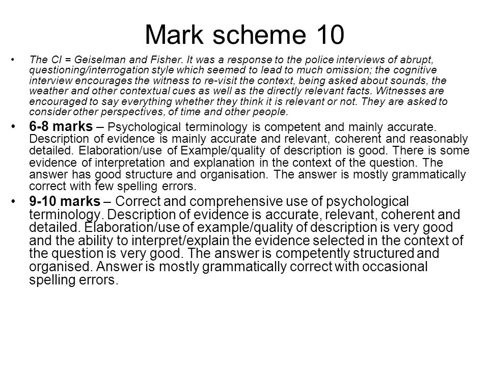Mark scheme 10 The CI = Geiselman and Fisher.