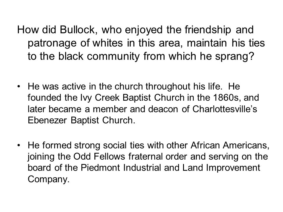 How did Bullock, who enjoyed the friendship and patronage of whites in this area, maintain his ties to the black community from which he sprang.