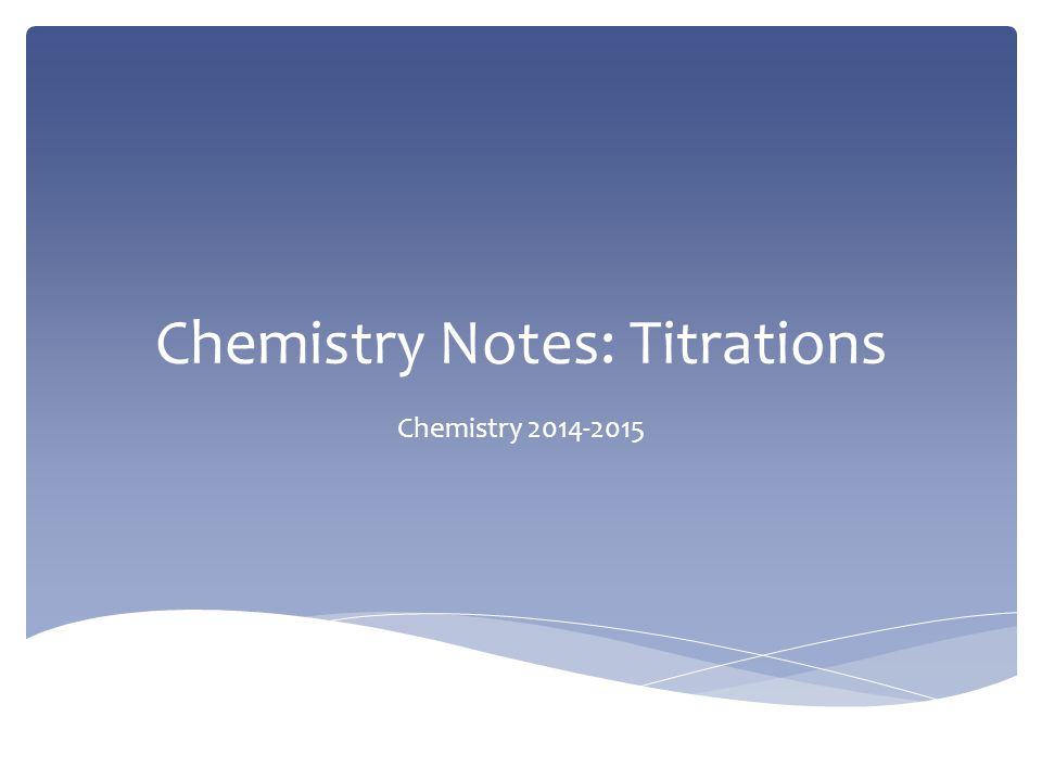 Chemistry Notes: Titrations Chemistry