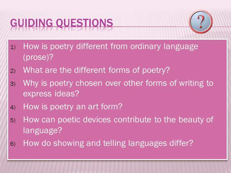 1) How is poetry different from ordinary language (prose).