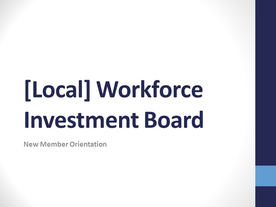 [Local] Workforce Investment Board New Member Orientation