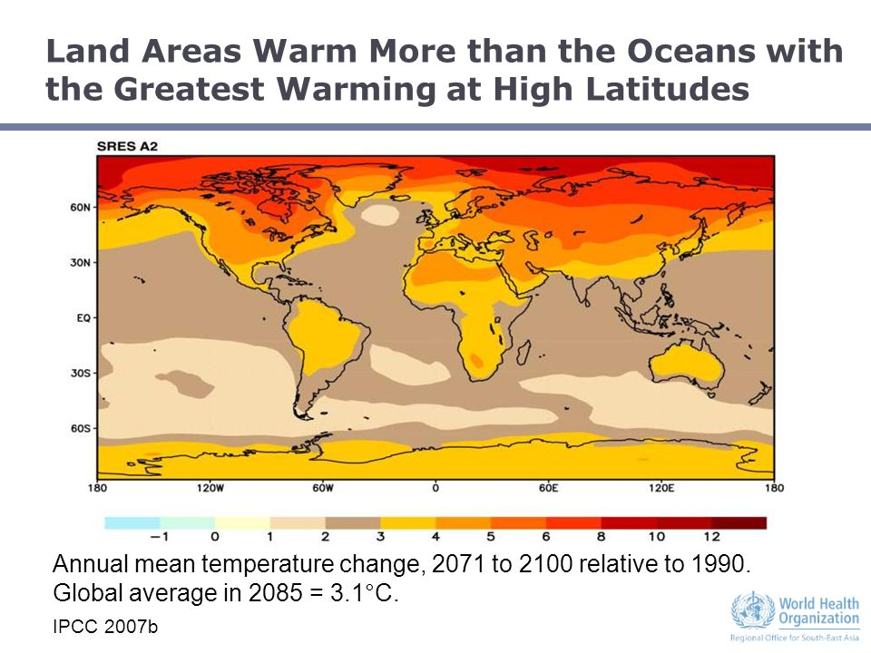 Land Areas Warm More than the Oceans with the Greatest Warming at High Latitudes Annual mean temperature change, 2071 to 2100 relative to 1990.