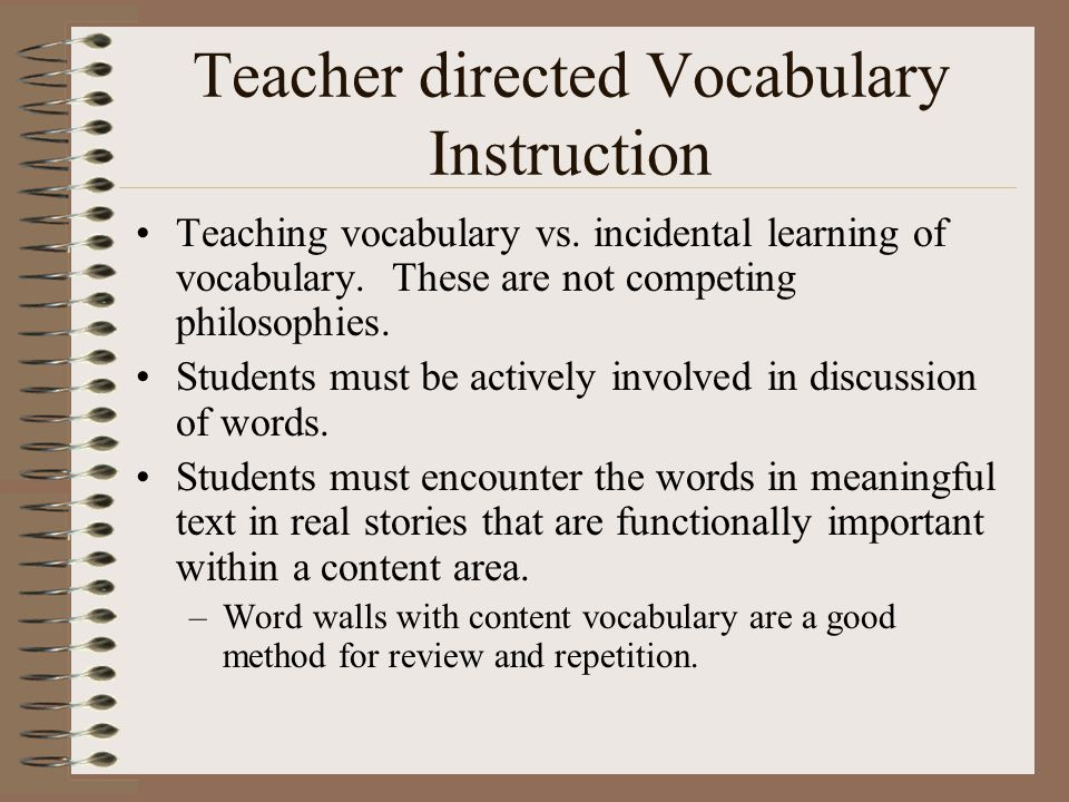 Teacher directed Vocabulary Instruction Teaching vocabulary vs.
