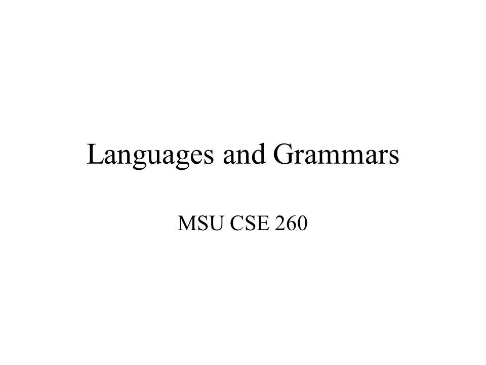 Languages and Grammars MSU CSE 260