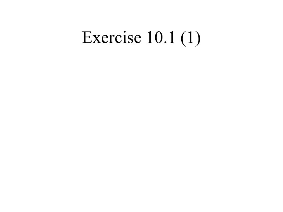 Exercise 10.1 (1)
