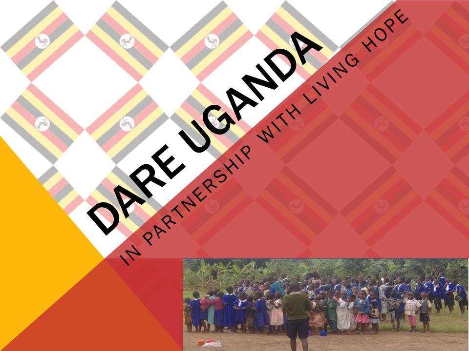 DARE UGANDA IN PARTNERSHIP WITH LIVING HOPE WHERE IS UGANDA - Where is uganda
