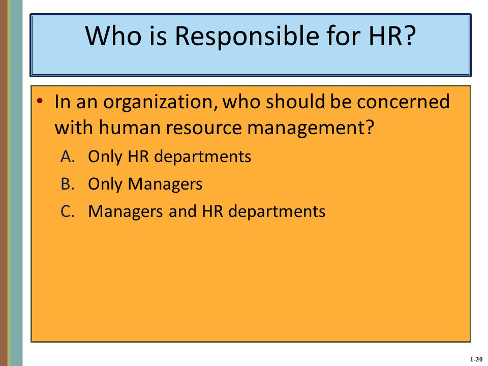 1-30 Who is Responsible for HR.