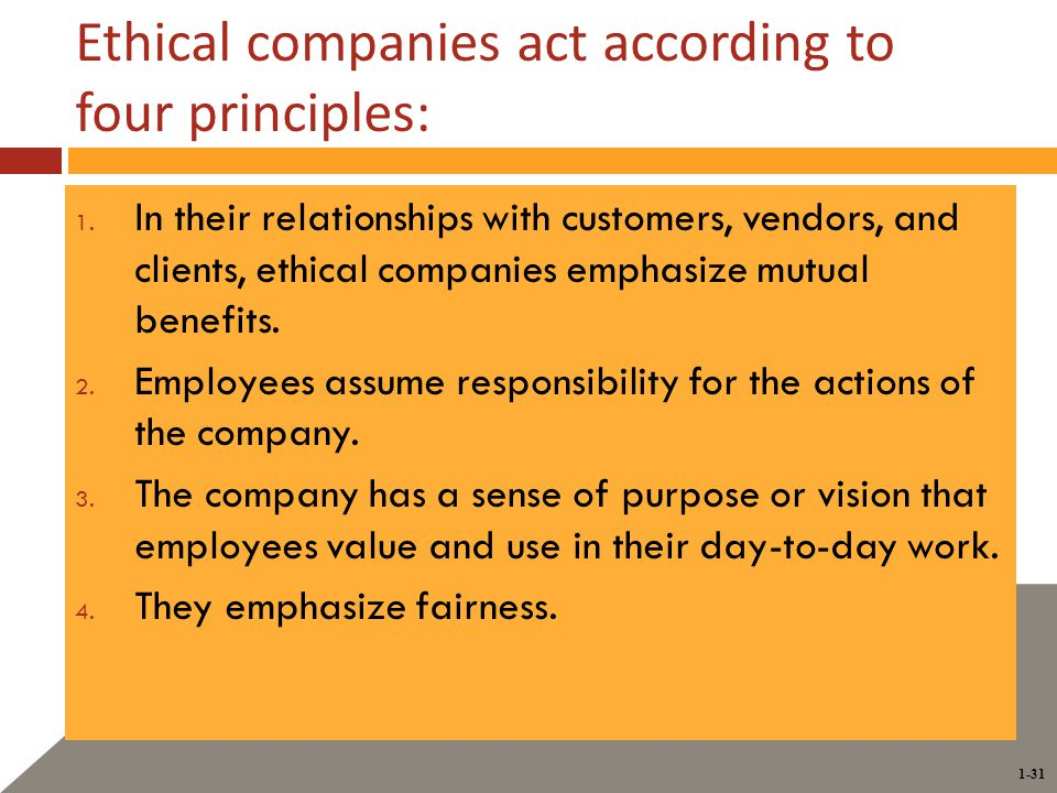 1-31 Ethical companies act according to four principles: 1.