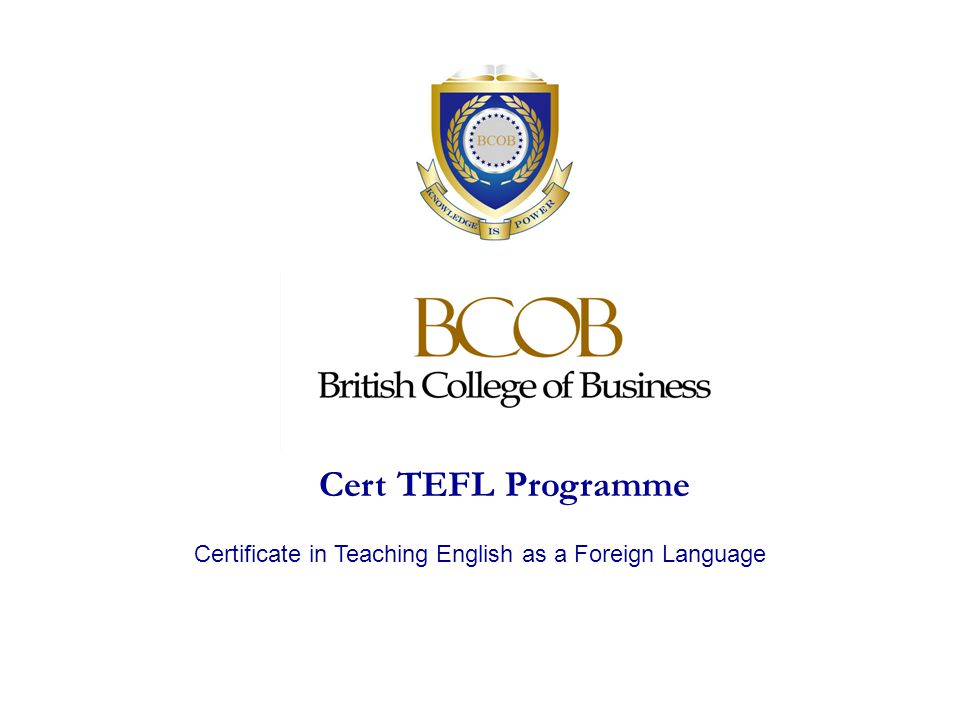 Cert TEFL Programme Certificate in Teaching English as a Foreign Language