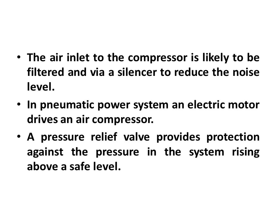 The air inlet to the compressor is likely to be filtered and via a silencer to reduce the noise level.