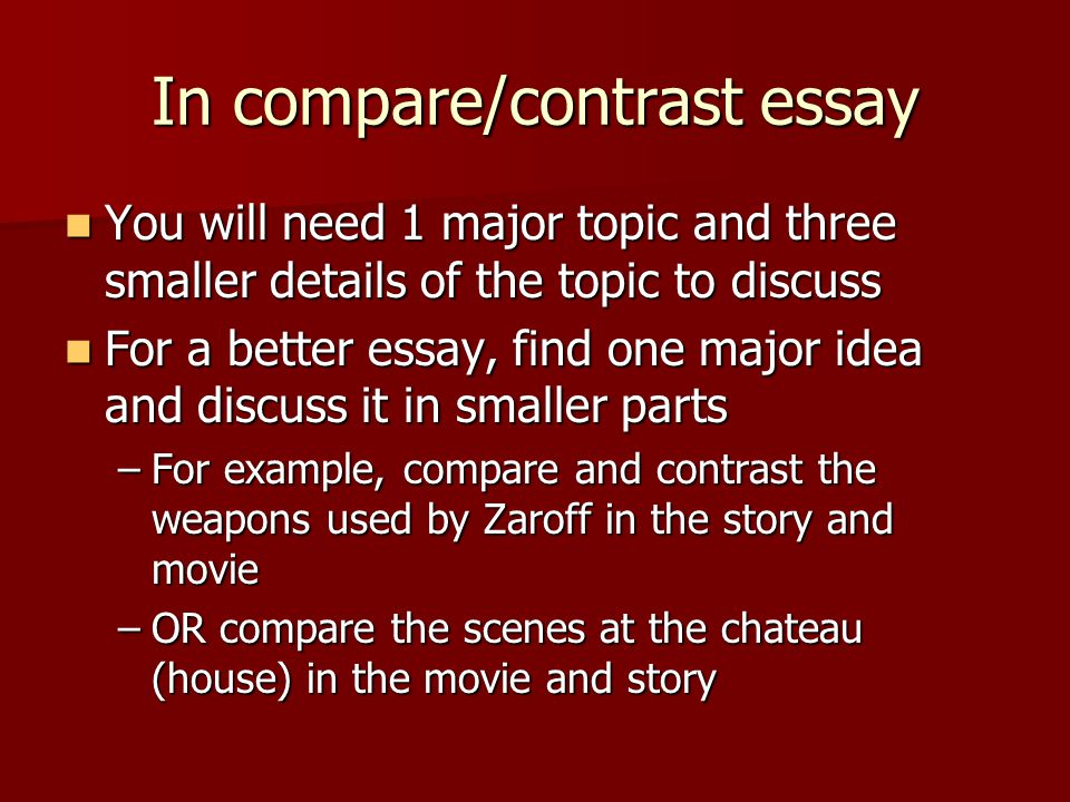 comparison-contrast essay Clrc writing center 2/09 writing a compare/contrast essay the following example contains an element of the author's opinion, but not all compare/contrast.