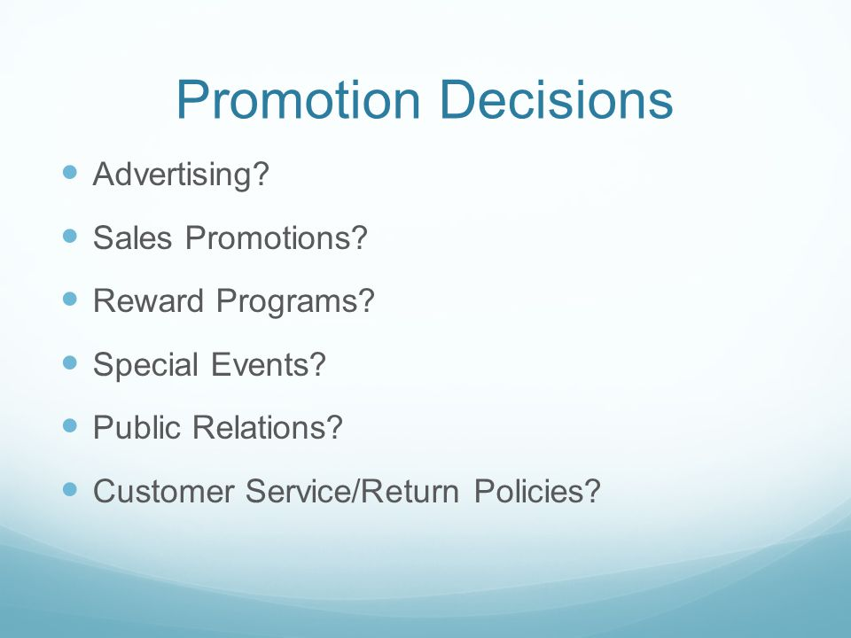 Promotion Decisions Advertising. Sales Promotions.